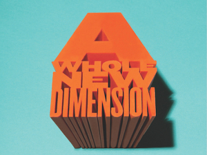 "extruded typography stating ""a whole new dimension"""